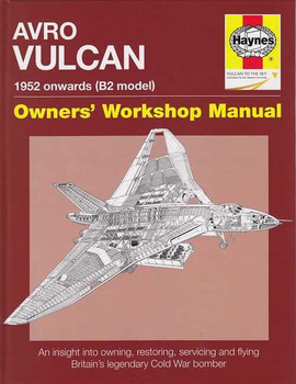 Avro Vulcan (B2 Model) 1952 Onwards Owners Workshop Manual