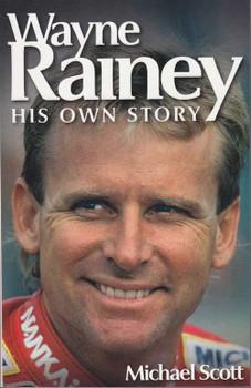 Wayne Rainey His Own Story