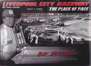 Liverpool City Raceway: The Place of Pace 1967 - 1989 (signed by the author)