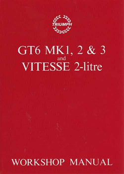 Triumph GT6 MK1, 2 and 3 and Vitesse 2-litre Workshop Manual