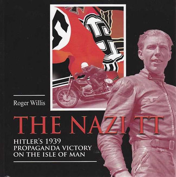 The Nazi TT: Hitler's 1939 Propaganda Victory On The Isle of Man