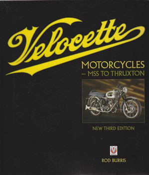 Velocette Motorcycles MSS to Thruxton (3rd edition)