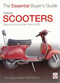 Vespa Scooters 1960 - 2008: The Essential Buyer's Guide
