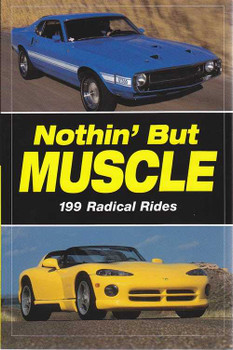 Nothin' But Muscle: 199 Radical Rides