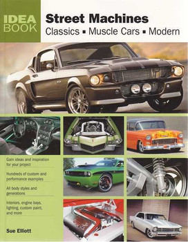 Street Machines: Classics, Muscle Cars, Modern
