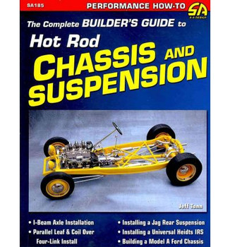The Complete Builder's Guide to Hot Rod Chassis and Suspension