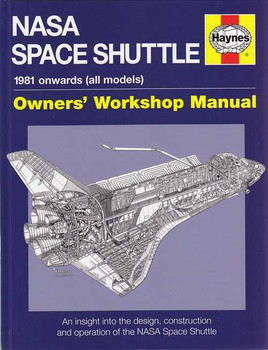 NASA Space Shuttle 1981 onwards (all models) Owners' Workshop Manual
