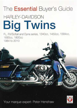 Harley-Davidson Big Twins 1984 - 2010: The Essential Buyer's Guide