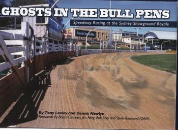 Ghosts in the Bull Pens: Speedway Racing at the Sydney Showground Royale