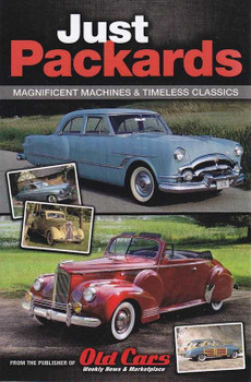 Just Packards: Magnificent Machines & Timeless Classics