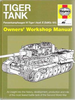 Tiger Tank Panzerkampfwagen VI Tiger I Ausf. E Owners' Workshop Manual
