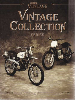 Two-Stroke Motorcycles: Clymer Vintage Collection Series