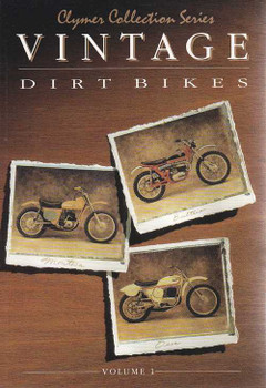 Vintage Dirt Bikes Volume 1: Clymer Collection Series