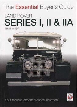 Land Rover Series I, II, and IIA 1948 to 1971: The Essential Buyer's Guide