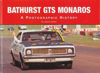 Bathurst GTS Monaros A Photographic History (Hard Cover Book)