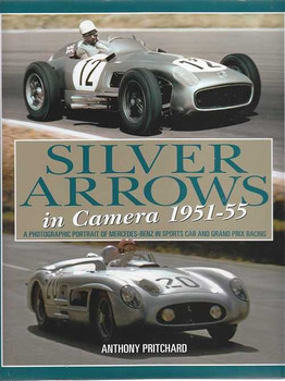 Silver Arrows in Camera 1951 - 1955