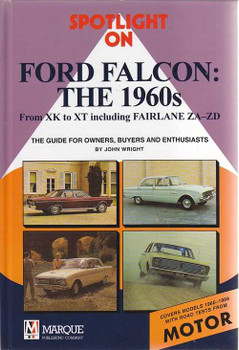 Spotlight on Ford Falcon From XK to XT including Fairlane ZA - ZD 1960 - 1969