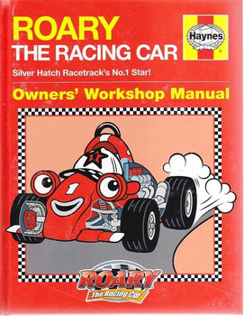 Roary The Racing Car Silver Hatch Racetrack's No. 1 Star Owners' Workshop Manual