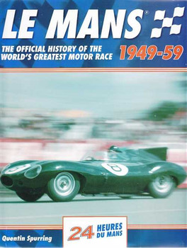 Le Mans 1949 - 1959 The Official History of The World's Greatest Motor Race