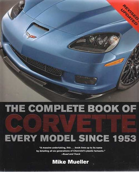 The Complete Book of Corvette: Every Model Since 1953 (Revised and Updated)