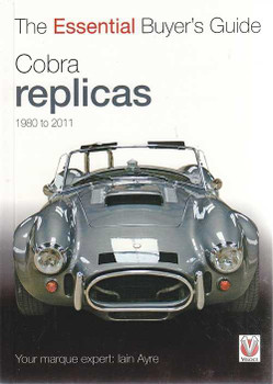 Cobra Replicas 1980 to 2011: The Essential Buyer's Guide