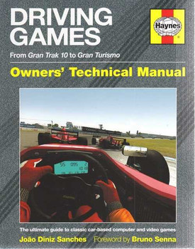 Driving Games From Gran Trak 10 to Gran Turismo Owners' Technical Manual