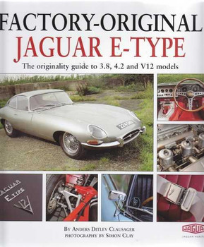 Factory - Original Jaguar E-Type: The Originality Guide to 3.8, 4.2 and V12 Mode