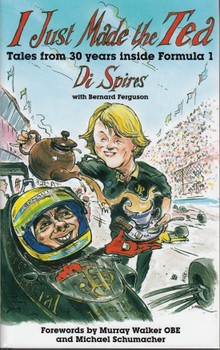 I Just Made the Tea - Tales from 30 Years Inside Formula 1
