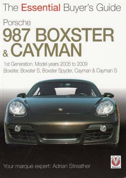 Porsche 987 Boxster & Cayman: The Essential Buyer's Guide by Adrian Streather