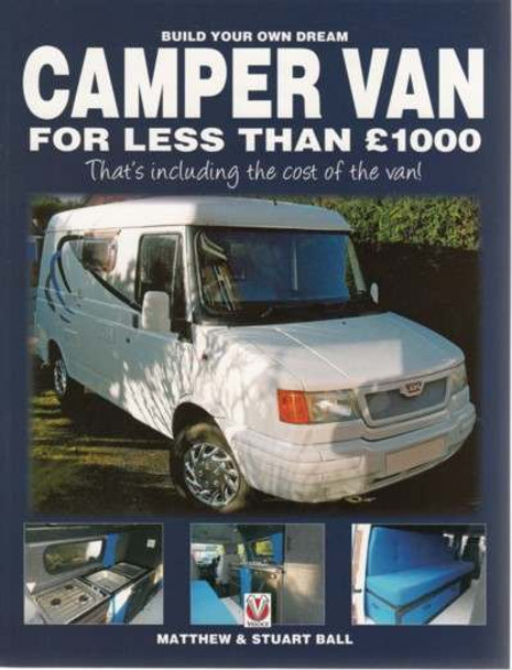 Build Your Own Dream Camper Van for less than £1000
