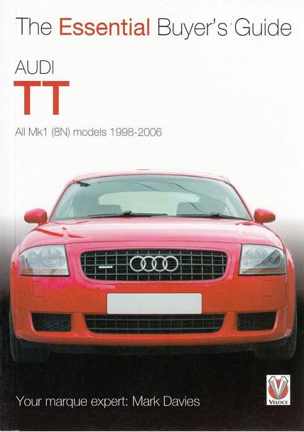 Audi TT All Mk1 (8N) models 1998 - 2006: The Essential Buyer's Guide