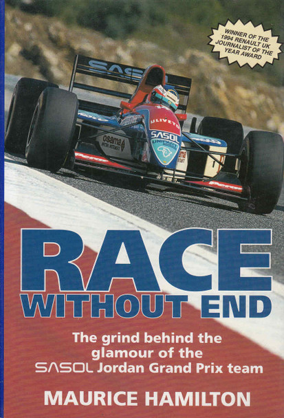 Race Without End: The Grind Behind The Glamour Of The SASOL Jordan Grand Prix Team (9781852605001) - front