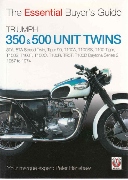 Triumph 350 & 500 Unit Twins 1957 to 1974: The Essential Buyer's Guide (9781845847555) - front