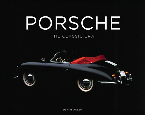 Porsche The Classic Era (Dennis Adler)