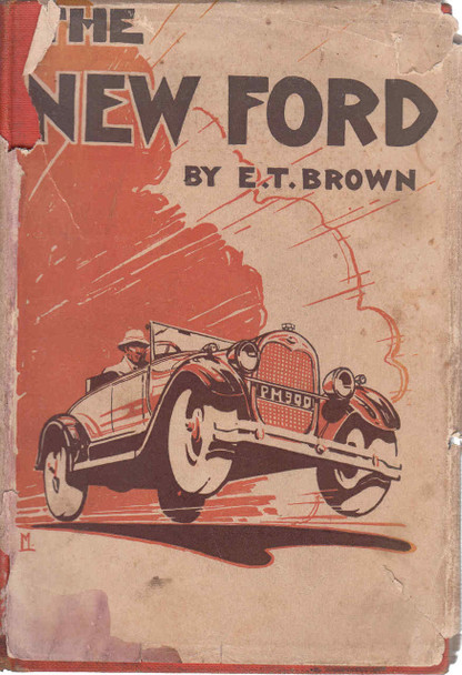 The New Ford Car by E.T. Brown (1929 Edition) (B00623UNFQ)