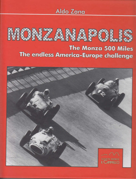 Monzanapolis - The Monza 500 Miles The endless America-Europe challenge (9788896796528)