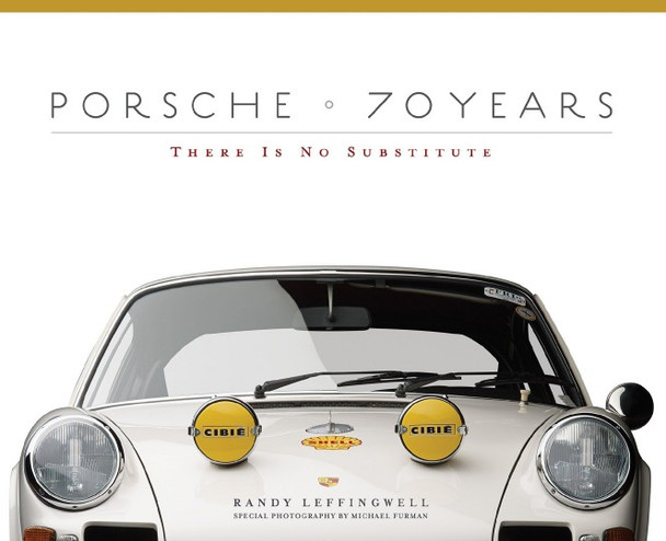 Porsche 70 Years - There Is No Substitute (Randy Leffingwell) (9780760347256)