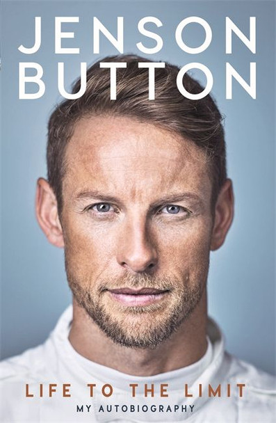 Jenson Button - Life To The Limit - My Autobiography