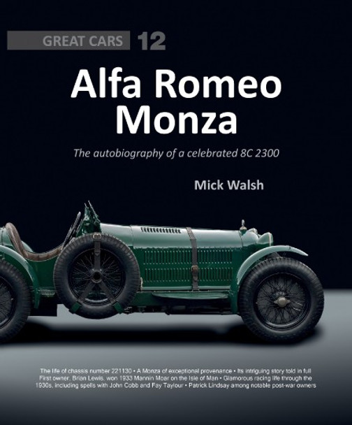 Alfa Romeo Monza - The autobiography of a celebrated 8C-2300 (Great Cars)