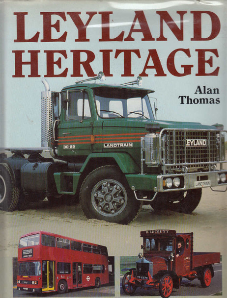 Leyland Heritage (Hardcover - 1984 edition by Alan Thomas) (9780600350637)