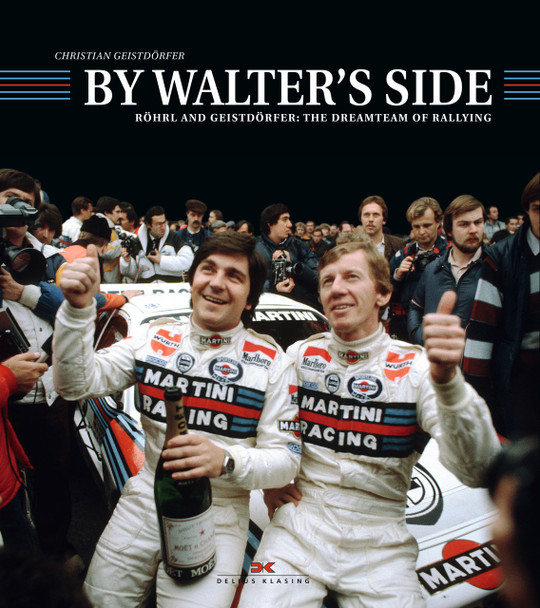 By Walters Side Röhrl and Geistdörfer: The Dreamteam of Rallying (English Edition)