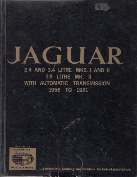 Jaguar 2.4 and 3.4 Litre Mks I and II 3.8 Litre MK II with Automatic Transmission 1956-1961 Workshop Manual