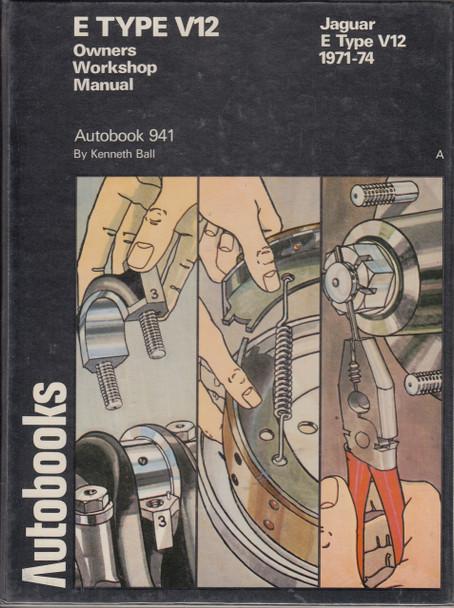 Jaguar E Type V12 1971-1974 Owners Workshop Manual