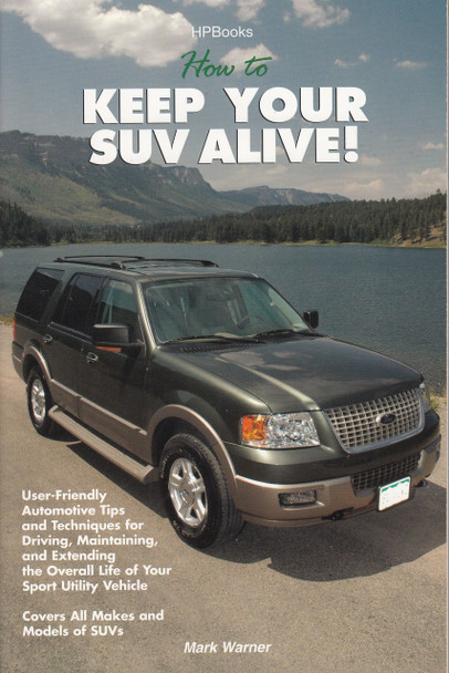 How to keep your SUV alive! by Mark Warner