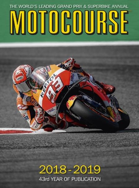 Motocourse 2018 - 2019 (No. 43) Grand Prix and Superbike Annual (9781905584323)
