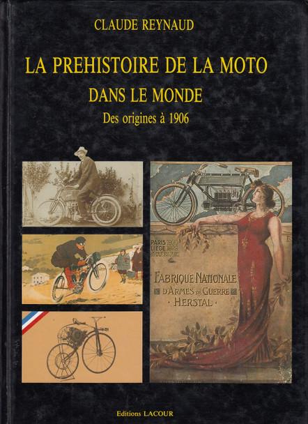 La prehistoire de la moto dans le monde - Des origines a 1906 (1989 by Claude Reynaud)