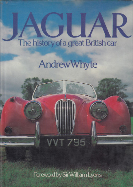 Jaguar: The History of a Great British Car (1980 by Andrew Whyte) (9780850594706)