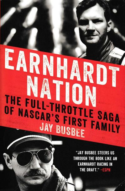 Earnhardt Nation The Full-Throttle Saga of NASCAR's First Family (Jay Busbee)