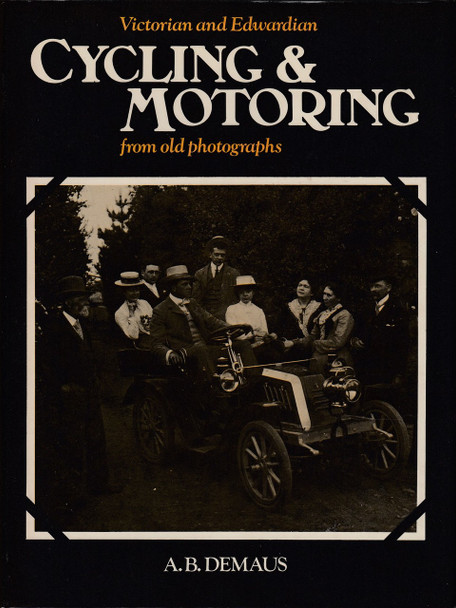 Victorian and Edwardian Cycling and Motoring from Old Photographs (A. B. Demaus) (9780713405569)