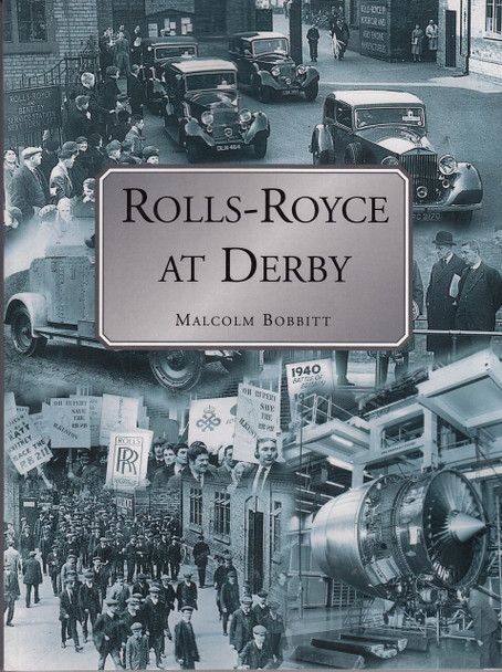 Rolls-Royce At Derby  (Malcolm Bobbitt, Paparback, 9781780914978)